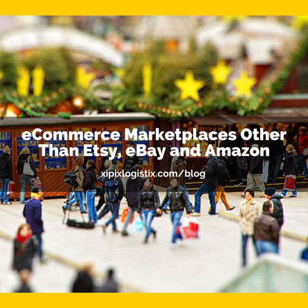 eCommerce Marketplaces Other Than Etsy, eBay and Amazon