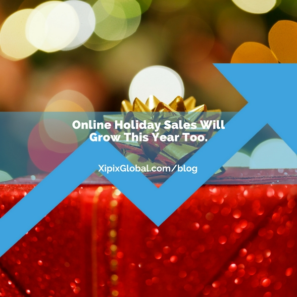Online Holiday Sales Will Grow This Year Too.