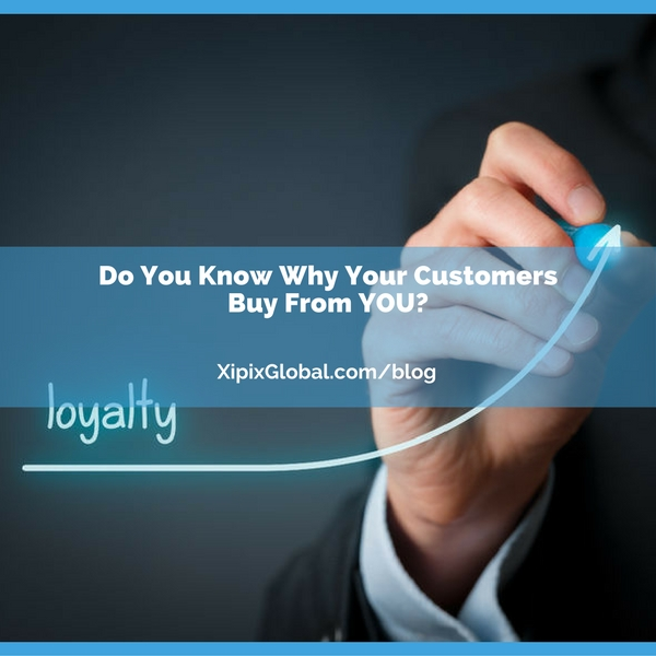 Do You Know Why Your Customers Buy From YOU?