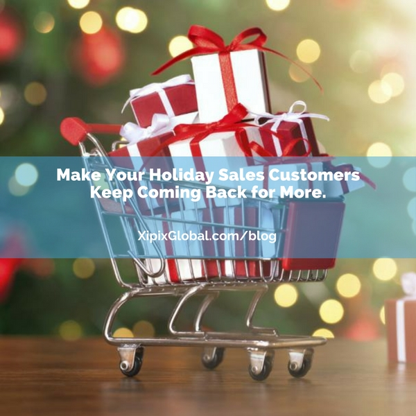 Make Your Holiday Sales Customers Keep Coming Back for More.