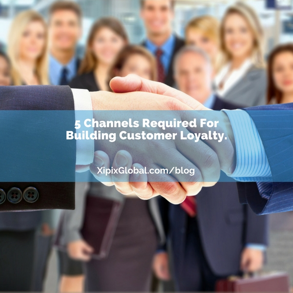 5 Channels Required For Building Customer Loyalty.