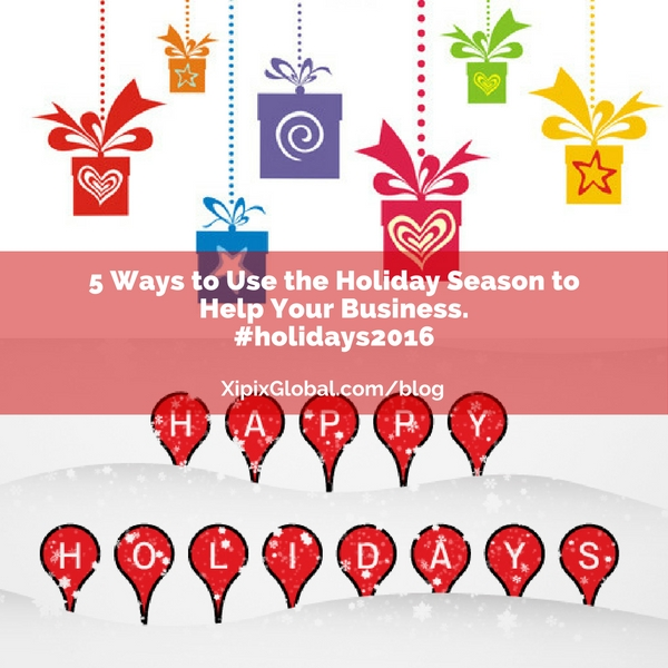 5 Ways to Use the Holiday Season to Help Your Business.