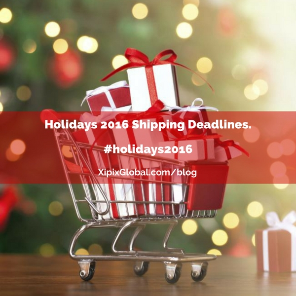 Holidays 2016 Shipping Deadlines.
